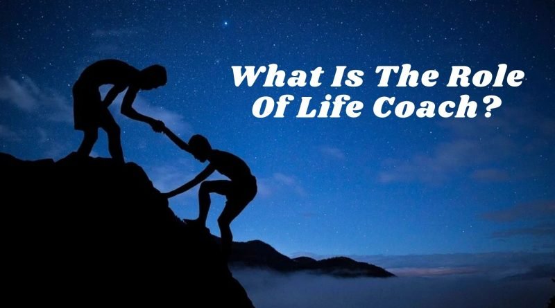 What Is The Role Of Life Coach
