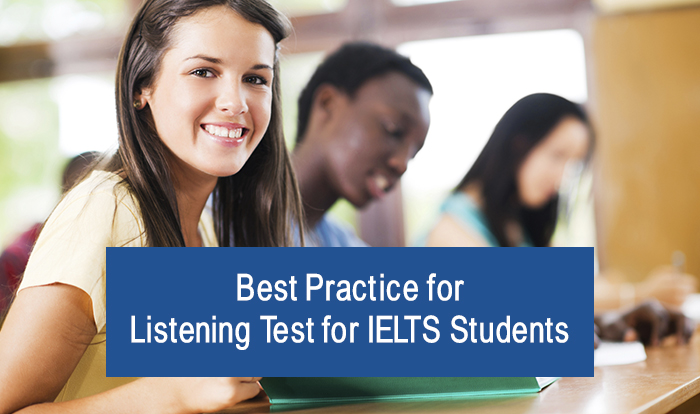 Best Practice for Listening Test for IELTS Students